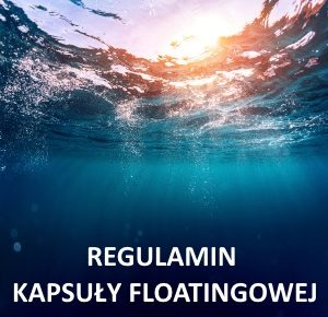 Regulamin Kapsuły Floatingowej