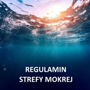 Regulamin Strefy Mokrej